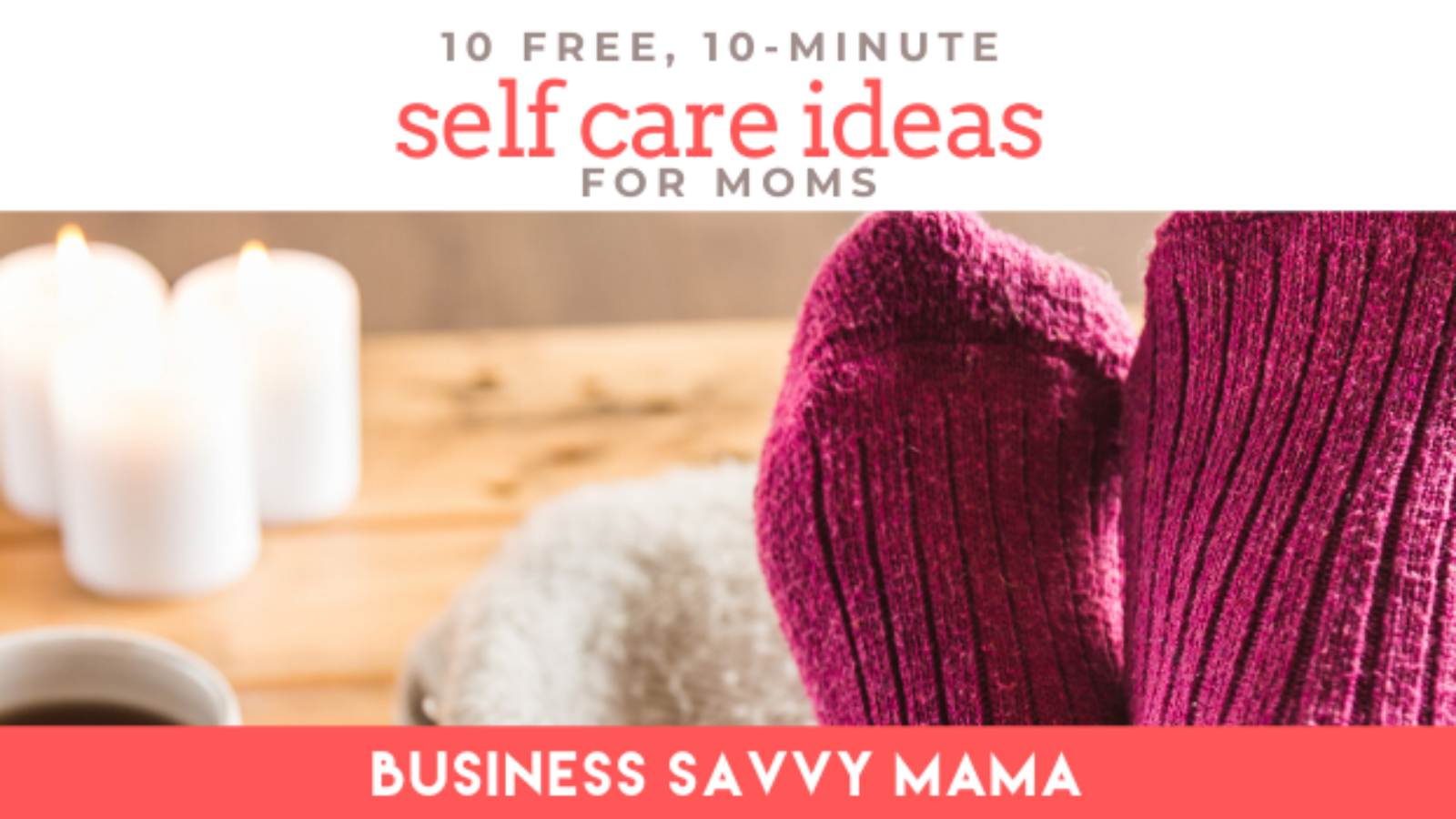 Free Self-Care Ideas for Moms