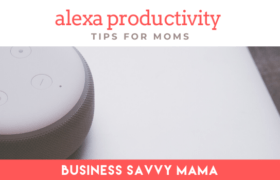 Alexa Productivity for Moms