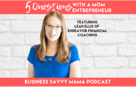 Leah Ellis - Financial Coach - Business Savvy Mama Podcast