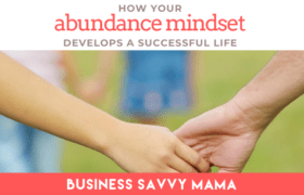Abundance Mindset - Business Savvy Mama Podcast