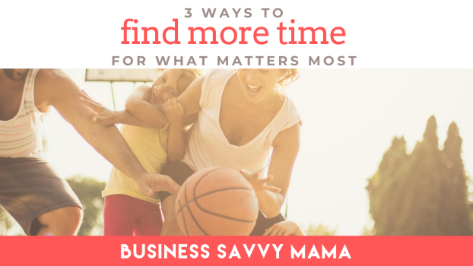 Find more time - Business Savvy Mama