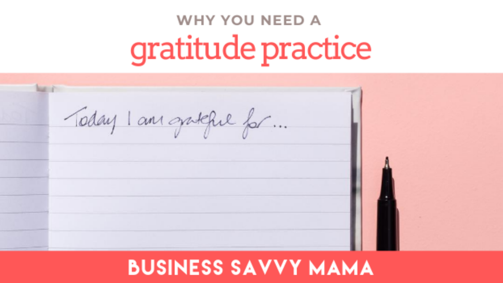 Gratitude Practice - Business Savvy Mama Podcast
