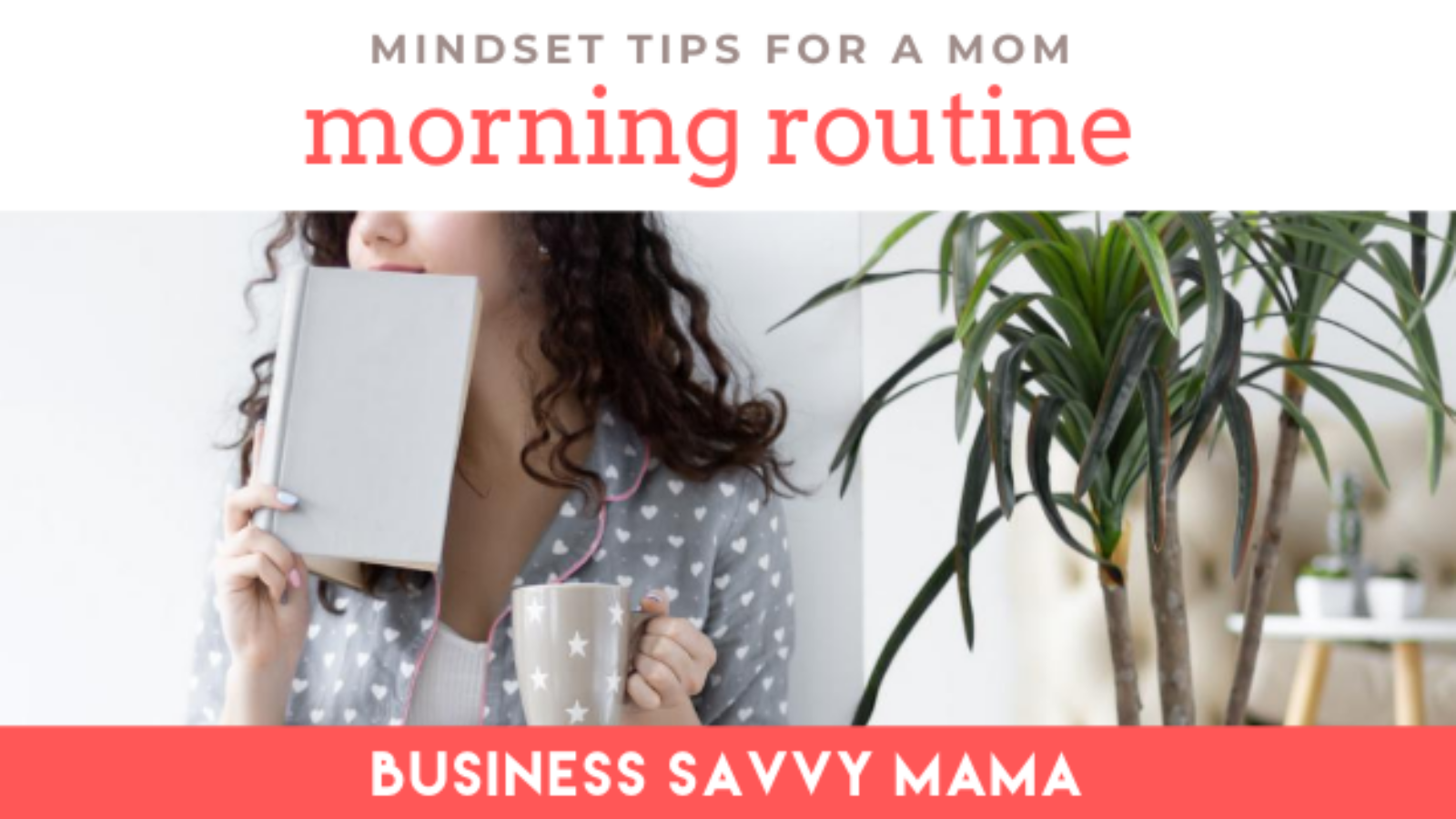 Mom Morning Routine - Business Savvy Mama Podcast