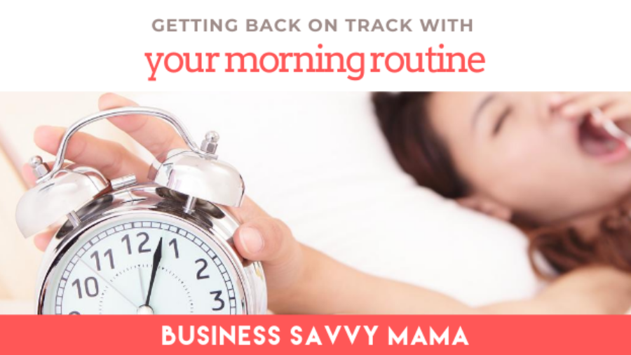 Revamp Your Morning Routine - Business Savvy Mama Podcast