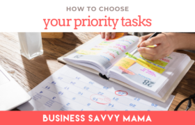Choose Your Priority Tasks - Business Savvy Mama Podcast