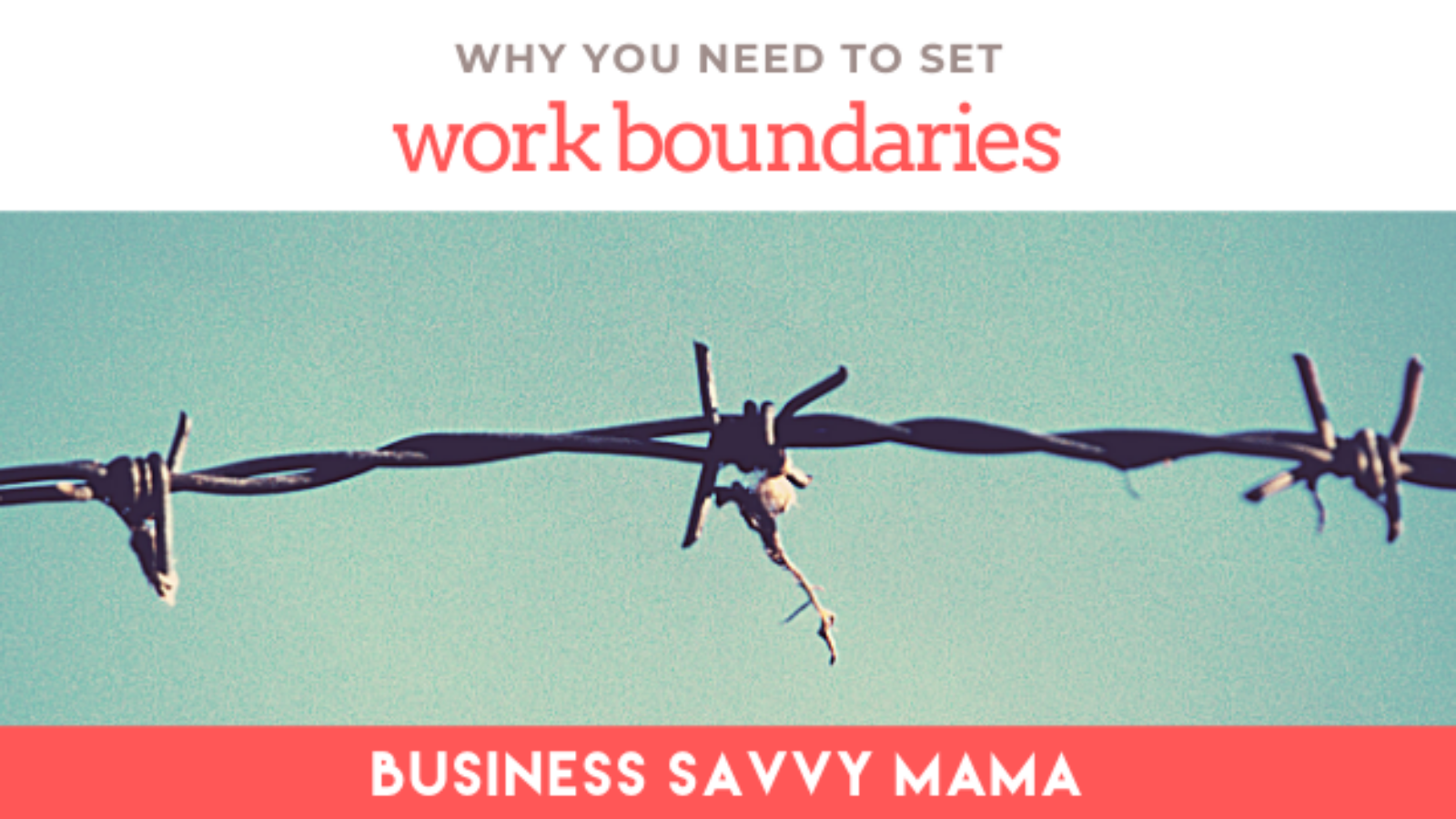 Set Work Boundaries - Business Savvy Mama Podcast