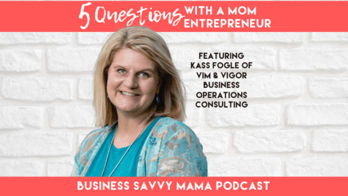 Kass Fogle - 5 Questions with a Mom Entrepreneur