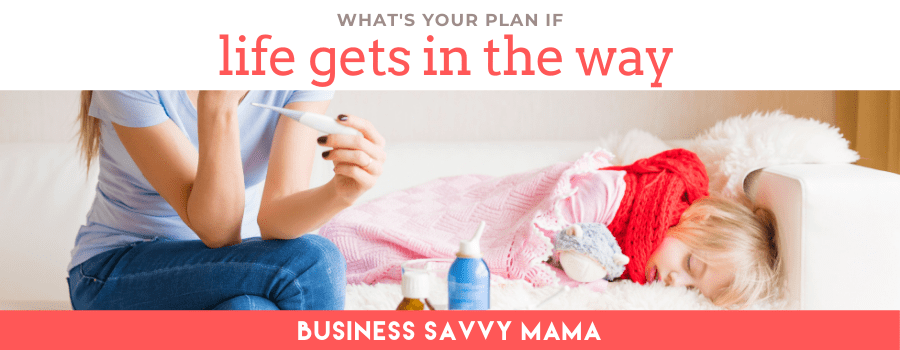 If Life Gets In the Way Plan - Business Savvy Mama Podcast
