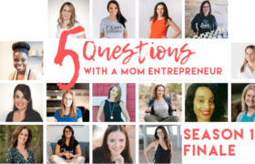 Juggle Work and Home - 5 Questions with a Mom Entrepreneur