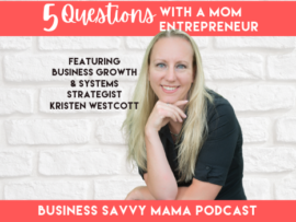 Kristen Westcott - Business Growth & Systems Strategist - Business Savvy Mama Podcast