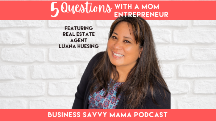 Luana HueSing - 5 Questions with a Mom Entrepreneur