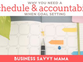 Schedule & Accountability When Goal Setting - Business Savvy Mama Podcast