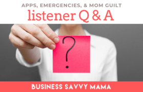 Your Questions Answered - Business Savvy Mama Podcast