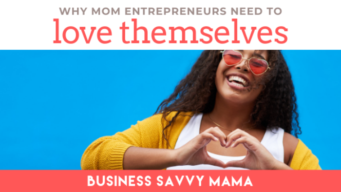 Self-Care Tips for Mom Entrepreneurs - Business Savvy Mama Podcast