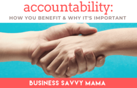 Accountability - Business Savvy Mama Podcast