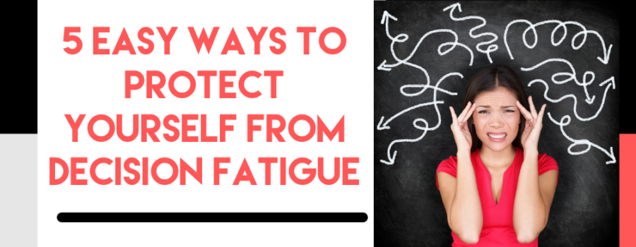 Protect Yourself from Decision Fatigue - Business Savvy Mama Podcast