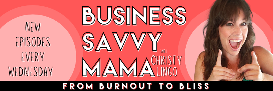 Business Savvy Mama Podcast for Mompreneurs