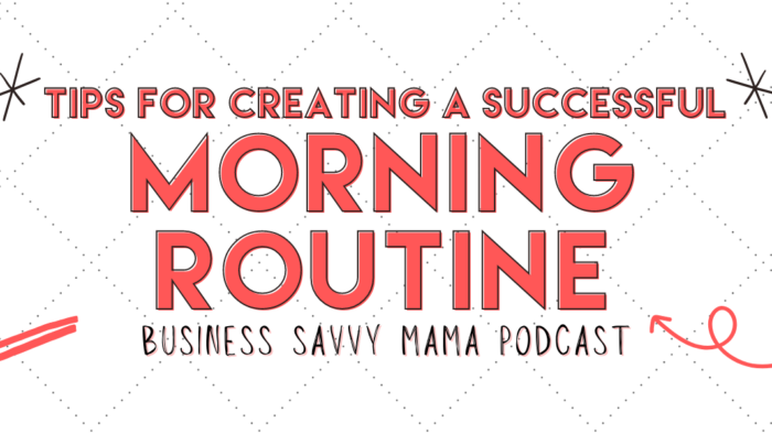 Successful Morning Routine - Business Savvy Mama